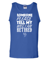 Somebody Please Tell My Wife I'm Retired Tank Top Fishing - Tee Hunt - 3