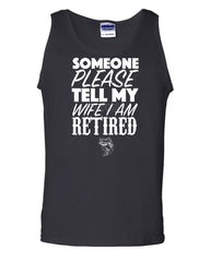 Somebody Please Tell My Wife I'm Retired Tank Top Fishing - Tee Hunt - 2