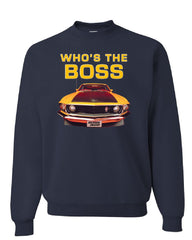 Who's The Boss? Sweatshirt Ford Mustang Boss 302 Classic Muscle Car Sweater