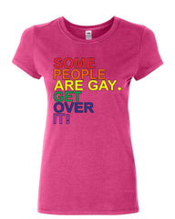 Some People Are Gay. Get Over It! Women's T-Shirt LGBTQ Pride Rainbow Shirt