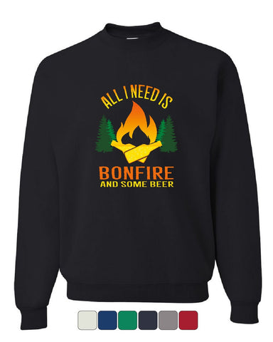 All I Need is Bonfire & Some Beer Sweatshirt Funny Camping Drinking Sweater
