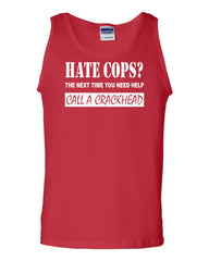 Hate Cops? Call A Crackhead Tank Top Funny Police - Tee Hunt - 5