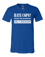 Hate Cops? Call A Crackhead V-Neck T-Shirt Funny Police Tee Shirt - Tee Hunt - 12