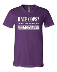 Hate Cops? Call A Crackhead V-Neck T-Shirt Funny Police Tee Shirt - Tee Hunt - 8