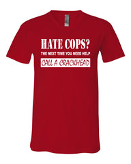 Hate Cops? Call A Crackhead V-Neck T-Shirt Funny Police Tee Shirt - Tee Hunt - 10