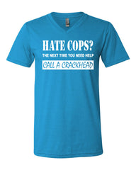 Hate Cops? Call A Crackhead V-Neck T-Shirt Funny Police Tee Shirt - Tee Hunt - 11