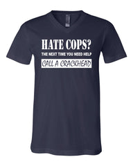 Hate Cops? Call A Crackhead V-Neck T-Shirt Funny Police Tee Shirt - Tee Hunt - 6