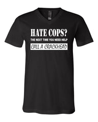 Hate Cops? Call A Crackhead V-Neck T-Shirt Funny Police Tee Shirt - Tee Hunt - 2