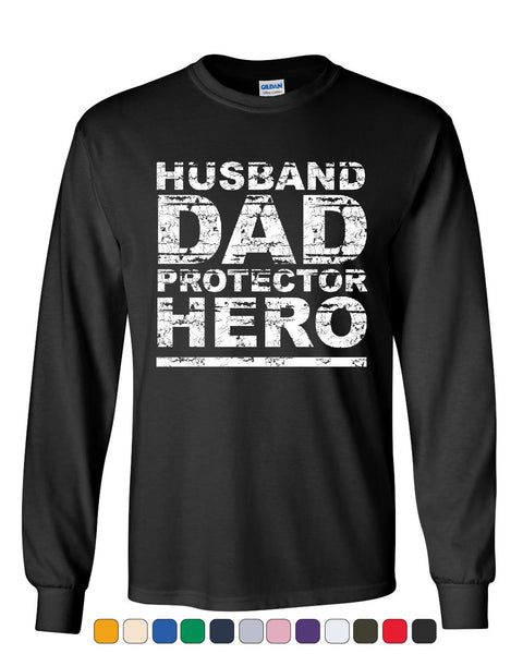 4530a789 Husband Dad Protector Hero Long Sleeve T-Shirt Father's Day Daddy Pare