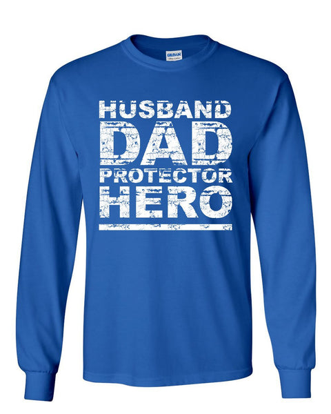 a6820b56 ... Husband Dad Protector Hero Long Sleeve T-Shirt Father's Day Daddy  Parenthood ...