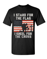 I Stand for the Flag I Kneel for the Cross T-Shirt Patriotic Military Tee
