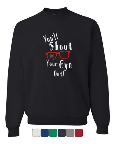 You'll Shoot Your Eye Out! Sweatshirt Funny Christmas Xmas Holiday Sweater