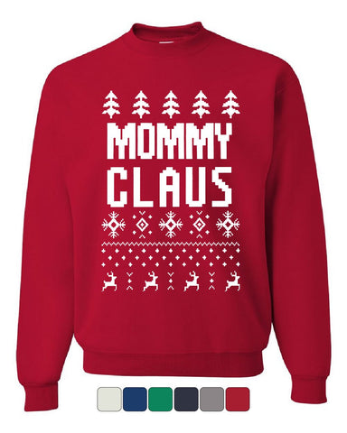 Mommy Claus Sweatshirt Funny Ugly Sweater Santa Christmas Xmas Sweater