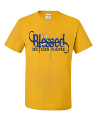 Blessed Be His Name T-Shirt Cross Lord Christ Christian Catholic Tee Shirt