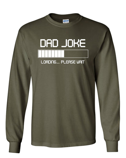 65bcd86f1 ... Dad Joke Loading Long Sleeve T-Shirt Funny Humor Father's Day Daddy  Papa ...