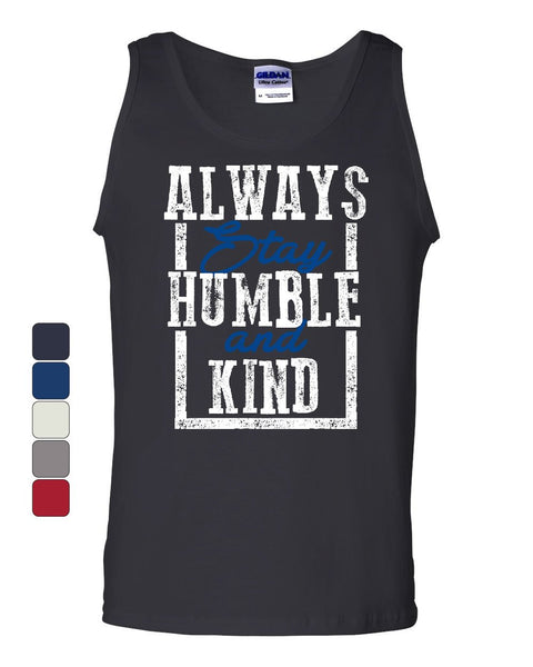 Always Stay Humble and Kind Tank Top Inspirational Motivational Sleeveless