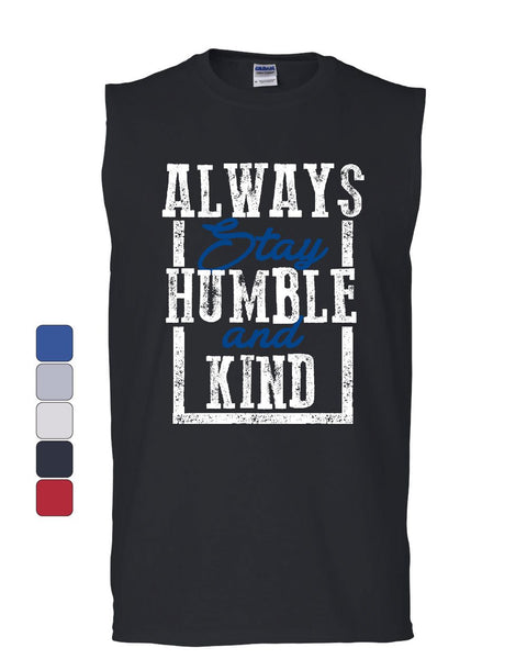 Always Stay Humble and Kind Muscle Shirt Inspirational Motivational Sleeveless