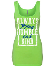 Always Stay Humble and Kind Women's Tank Top Inspirational Motivational Top