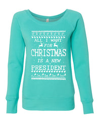 All I Want For Christmas is a New President Women's Sweatshirt Xmas