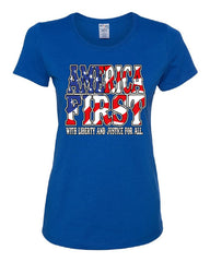 America First Women's T-Shirt Liberty and Justice for All 4th of July Tee