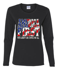 America First Women's Long Sleeve Tee Liberty and Justice for All 4th of July