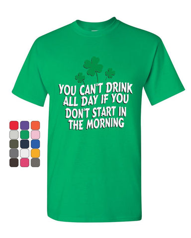 You Can't Drink All Day T-Shirt Funny Irish Beer Shamrock Booze Mens Tee Shirt
