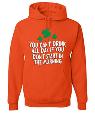 You Can't Drink All Day Hoodie Funny Irish Beer Shamrock Booze Sweatshirt