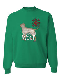 You Had Me at Woof Sweatshirt Pet Friend Dogs Doggie Puppy Paw Bark Sweater