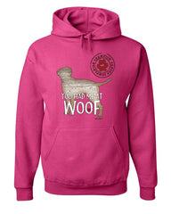 You Had Me at Woof Hoodie Pet Friend Dogs Doggie Puppy Paw Bark Sweatshirt