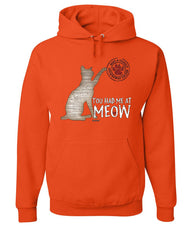 You Had Me at Meow Hoodie Pet Friend Cats Kitty Kitten Paw Purr Sweatshirt
