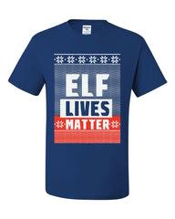 Elf Lives Matter Ugly Sweatshirt T-Shirt Holiday Christmas Xmas Tee Shirt