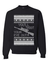 You'll Shoot Your Eye Out Sweatshirt Christmas Xmas Ugly Sweater Sweater