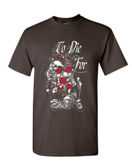 To Die For T-Shirt Skulls Roses Motorcycle Biker Live to Ride Mens Tee Shirt