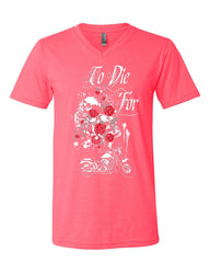 To Die For V-Neck T-Shirt Skulls Roses Motorcycle Biker Live to Ride Tee