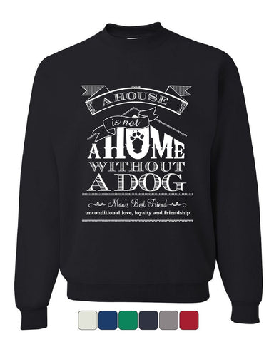 A House Is Not a Home Without a Dog Sweatshirt Pet Paw Labrador Sweater
