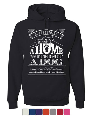 A House Is Not a Home Without a Dog Hoodie Pet Paw Labrador Sweatshirt