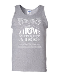A House Is Not a Home Without a Dog Tank Top Pet Paw Labrador Sleeveless