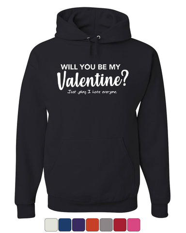 Will You Be My Valentine? Hoodie Funny Offensive Humor Attitude Sweatshirt