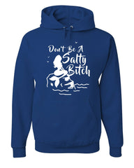 Don't Be a Salty Bitch Hoodie Funny Adult Summer Beach Mermaid Sweatshirt