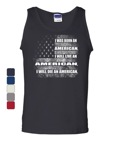 Born, Live, Die an American Tank Top 4th of July American Flag Sleeveless