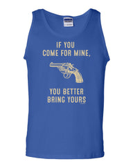 If You Come for Mine… Tank Top Pro Gun Rights 2nd Amendment Sleeveless