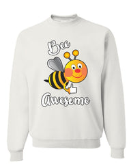 Bee Awesome Sweatshirt Motivational Funny Cute Honey Bee Be Awesome Sweater