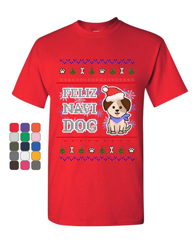 Feliz Navi Dog Ugly Sweater T-Shirt Christmas Xmas Pet Paws Pup Mens Tee Shirt