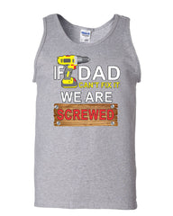 If Dad Can't Fix It We Are Screwed Tank Top Funny Father's Day Sleeveless