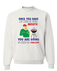Once You Have My Meat In Your Mouth Sweatshirt Adult Humor BarBQ Sweater