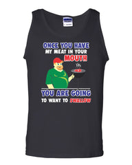 Once You Have My Meat In Your Mouth Tank Top Adult Humor BarBQ Sleeveless