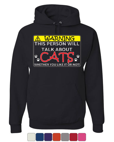 Warning! This Person Will Talk About Cats Hoodie Kitten Purr Sweatshirt