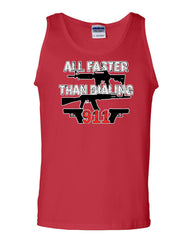 All Faster Than Dialing 911 Tank Top Pro Guns 2nd Amendment Sleeveless