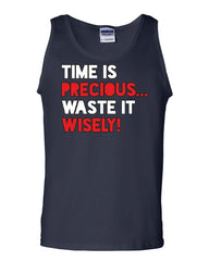 Time is Precious Waste it Wisely Tank Top College Humor Lazy Fun Sleeveless