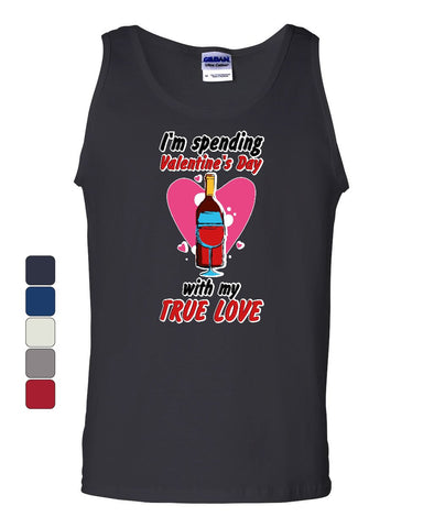Spending Valentine's Day With My True Love Tank Top Wine Drinking Sleeveless